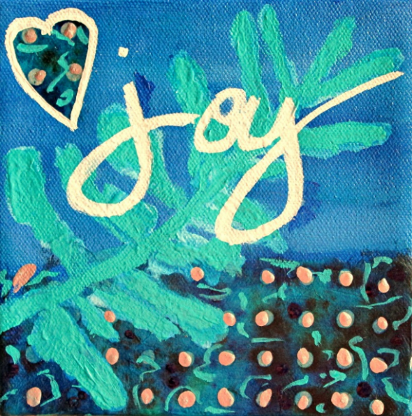 "Joy, acrylic on gallery wrapped canvas.  6"" x 6"" mixed media."