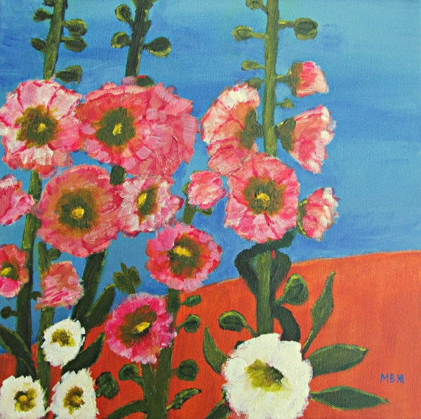 Hollyhocks and Blue Sky, acrylic on canvas