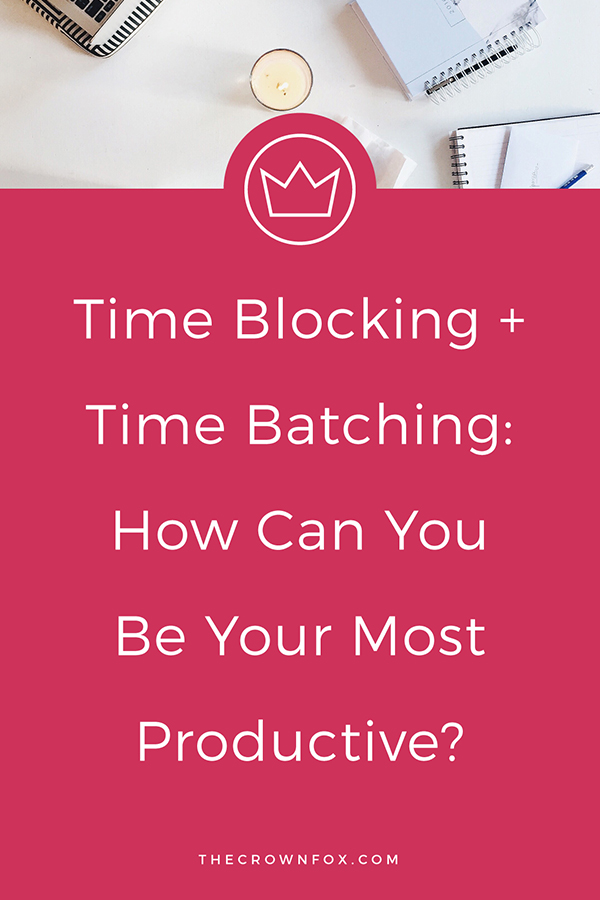 #ProductivityHacks include things like 'time batching' and 'time blocking' always - click through to learn more about how these methods can increase your productivity! | TheCrownFox | TheCrownFox.com | Graphic Designer #timemanagement #entrepreneur