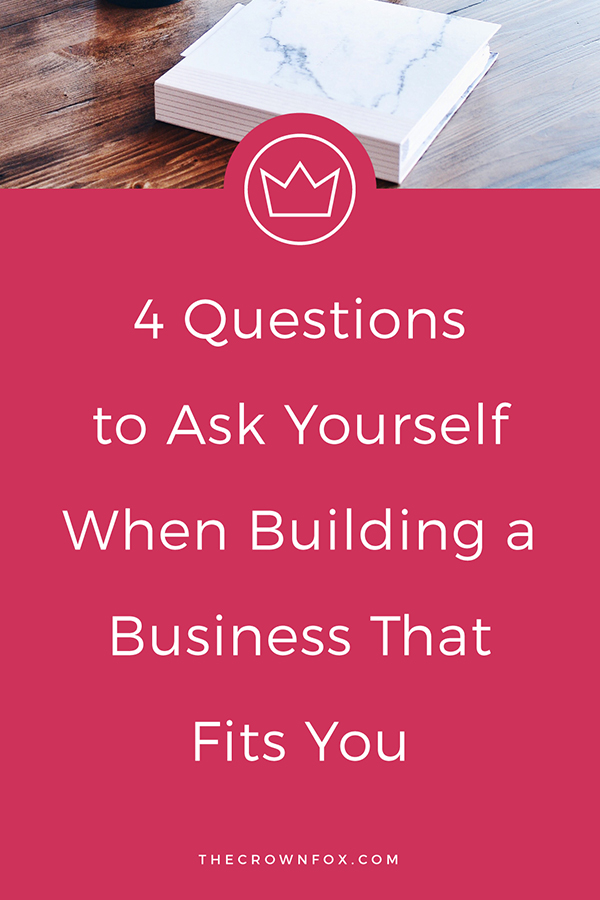 Building A Business IS a lot of work, but building a business that fits YOU (your needs, wants, lifestyle, etc.) IS an option. Here are some questions to make sure you're shaping a business that will last. | TheCrownFox.com | Graphic Design Assistant for Creative Entrepreneuers #creativeentrepreneur #business