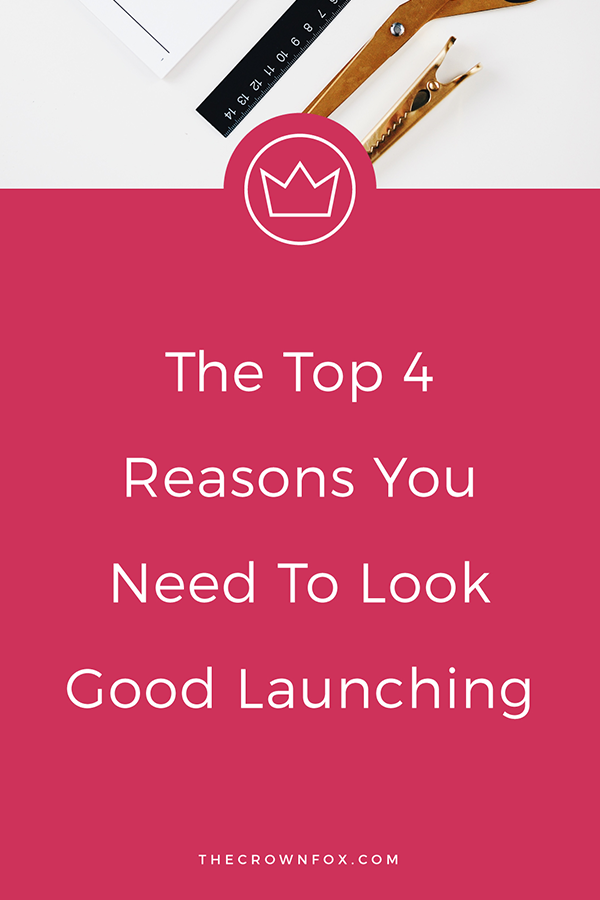 Calling all Creative Entrepreneurs! Launching in the rest of 2017? You need to LOOK GOOD LAUNCHING. Check out this post to learn more! | www.TheCrownFox.com | Graphic Design Assistant for Creative Entrepreneurs #launching #entrepreneur