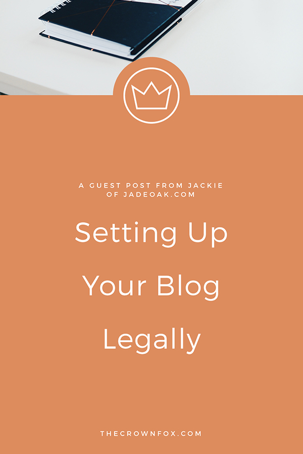 Starting a Blog? Jackie from JadeOak.com teaches you how to set up your blog LEGALLY and be ready to grow! Click through to read more and to get special VIP Discounts to keep your blog legal! | www.TheCrownFox.com | Graphic Design Assistant for Creative Entrepreneurs #blog #legaltip