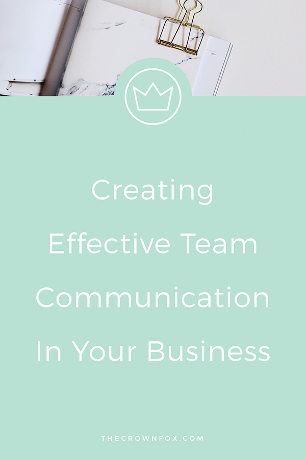 Growing your team remotely can be a daunting task for creative entrepreneurs. Click through to read some tips and ideas for creative effective team communication in your business (so you can #GetBackToYourBiz) | www.TheCrownFox.com | Graphic Design Assistant for Creative Entrepreneurs #team #business