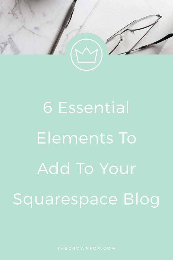 Squarespace Blog - Essential Elements your website needs | TheCrownFox | Graphic Designer #squarespace #blog