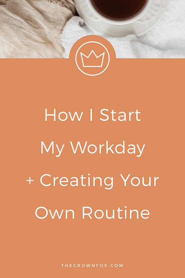 Create your own routine that works FOR YOU and makes you your most productive boss. Here's how I start my workday! | Graphic Design | www.TheCrownFox.com #productivity #morningroutines