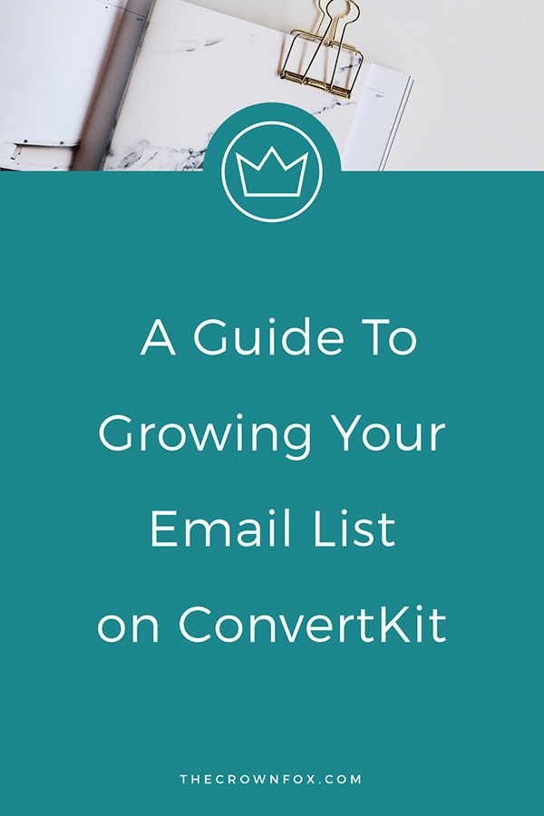 Grow your email list on ConvertKit - ready for more subscribers? Use ConvertKit to grow your email list with this step by step guide to getting set up! | TheCrownFox | Online Business Tips #emailmarketing #emaillist