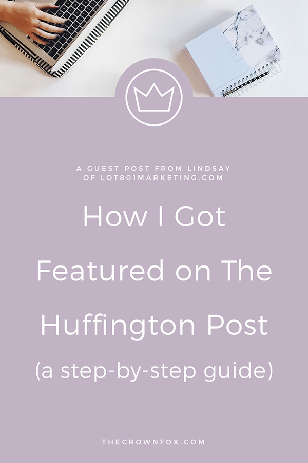 Get Featured On The Huffington Post (Step by Step Guide!) | TheCrownFox | Graphic Design Online Business #huffingtonpost #prtips