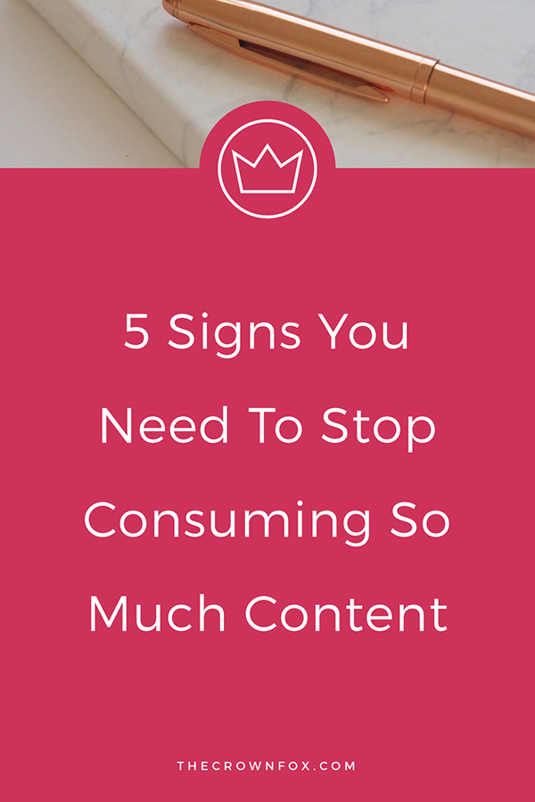 Feeling overwhelmed? Business burnout?! Here's an idea - stop Consuming So Much Content | Graphic Design | www.TheCrownFox.com #productivity #focustips