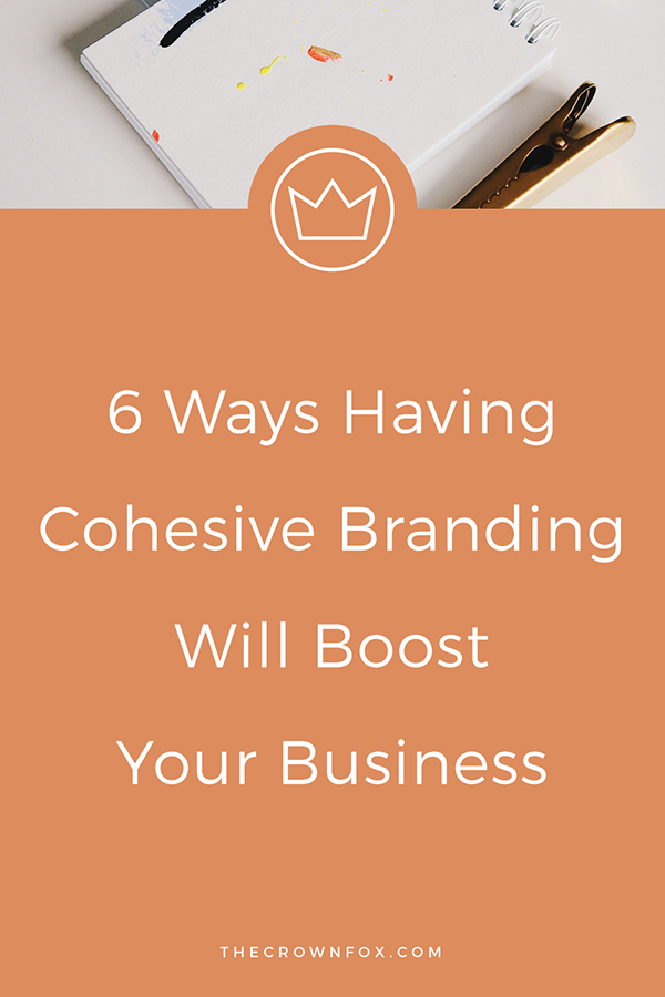 Cohesive branding is essential growing your business (online, storefront, e-commerce, etc.). What is Cohesive Branding? How can it grow your business? Here are six ways cohesive branding WILL boost your business | The Crown Fox | www.TheCrownFox.com | Graphic Designer | Cohesive Branding #branding #branddesign