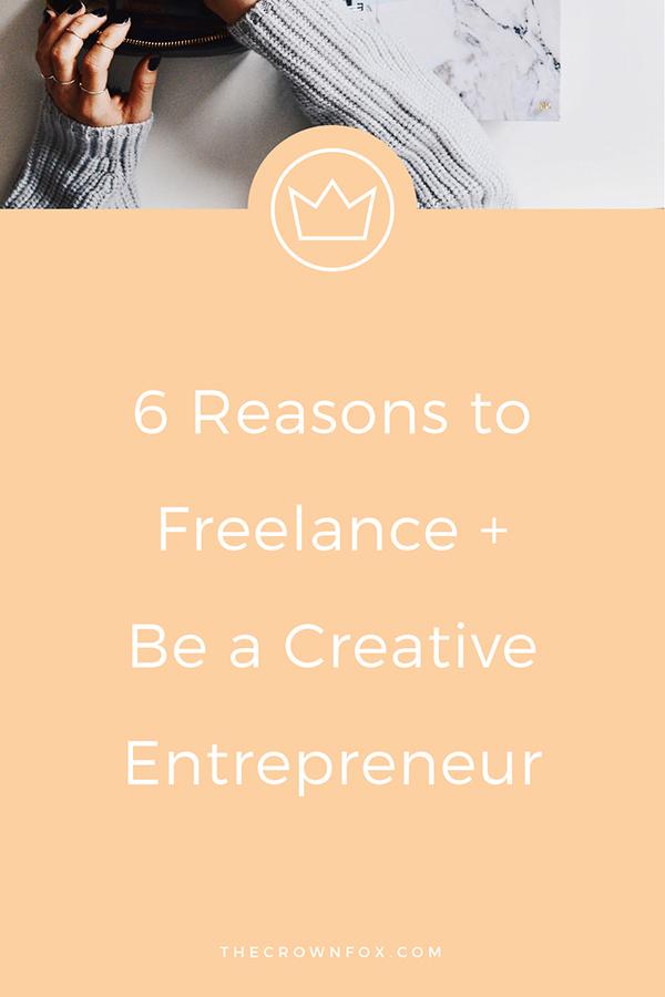 Be A Creative Entrepreneur + Go Freelance | The Crown Fox | www.TheCrownFox.com | Graphic Designer #freelance #entrepreneur