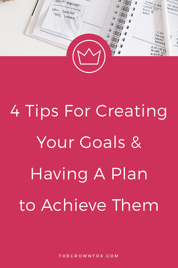 #goaldigger and #goalgetters this is for you: Making goals and an attack plan to accomplish them is hugely beneficial in your online business. Here are four tips that create goals with intent and with power to grow your business. | The Crown Fox | www.TheCrownFox.com | Graphic Designer | #goals