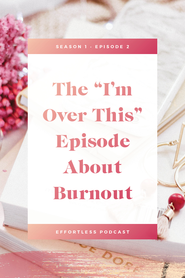 Business should be easy, fun, and effortless. Burnout is the opposite of what we want, and this episode covers the nitty-gritty worst part of being a business owner. Click through to read the shownotes and listen - don't forget to subscribe and rate on iTunes! | EffortLess Podcast | TheCrownFox | #podcast #businesspodcast #mindsetpodcast