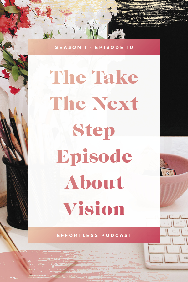 Create an effortless online business - episode 10 is about the next steps in your business - stepping into the visionary role and allowing yourself to dream big. Business actually, weirdly, gets easier when you can see beyond the day in and day out stuff and know where you're going long term. Click through to read the shownotes and listen - don't forget to subscribe and rate on iTunes! | EffortLess Podcast | TheCrownFox | #podcast #businesspodcast #mindsetpodcast
