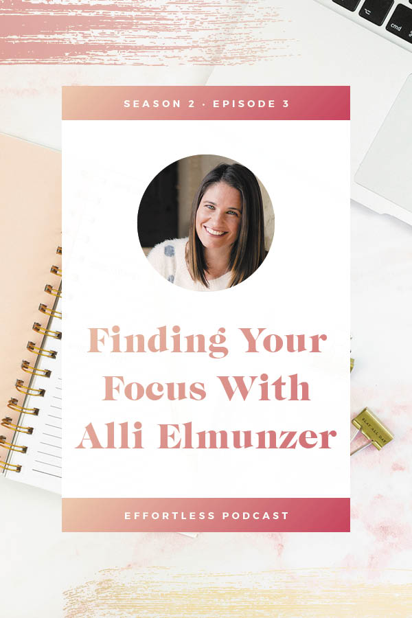 in EffortLess Season 2, Episode 3 we welcome Alli Elmunzer onto the podcast! Alli shares about her One Method and finding focus in your offers. Click through to read the shownotes and listen - don't forget to subscribe and rate on iTunes! | EffortLess Podcast | TheCrownFox | #podcast #businesspodcast #mindsetpodcast