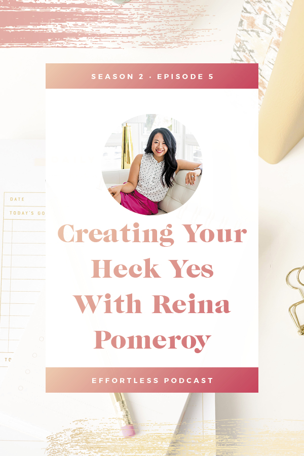 in EffortLess Season 2, Episode 5 we welcome Reina Pomeroy onto the podcast! Reina shares how CEO reports and operating from a place of HECK YES have shaped her business.. Click through to read the shownotes and listen - don't forget to subscribe and rate on iTunes! | EffortLess Podcast | TheCrownFox | #podcast #businesspodcast #mindsetpodcast