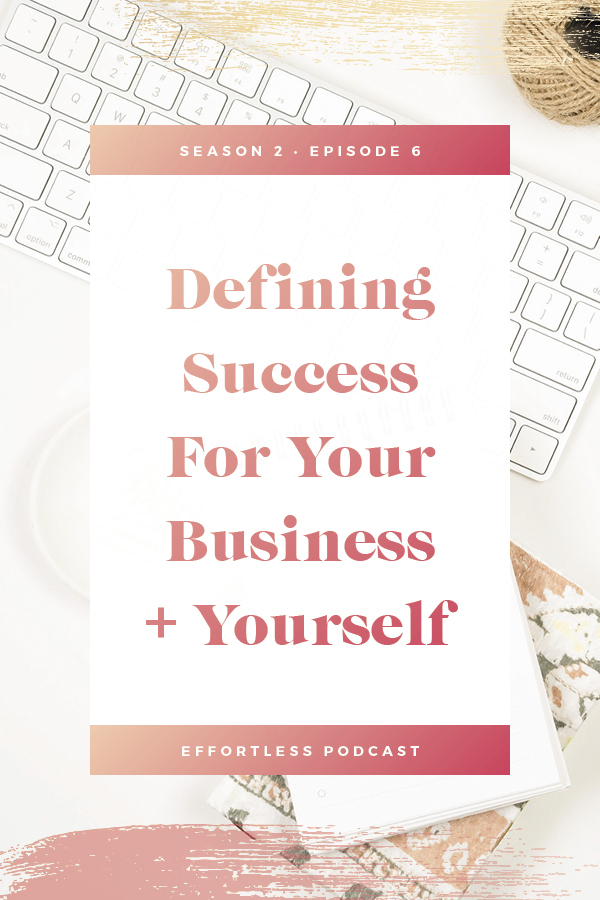 This week's episode is about defining success for your business and for yourself. Spoiler Alert: There's no ONE way to BE successful! Click through to read the shownotes and listen - don't forget to subscribe and rate on iTunes! | EffortLess Podcast | TheCrownFox | #podcast #businesspodcast #mindsetpodcast