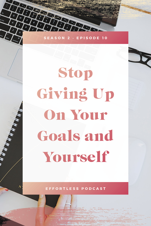 Have you given up on your goals already? It's time to stop giving up your goals and yourself! Click through to hear more!Click through to read the shownotes and listen - don't forget to subscribe and rate on iTunes! | EffortLess Podcast | TheCrownFox | #podcast #businesspodcast #mindsetpodcast