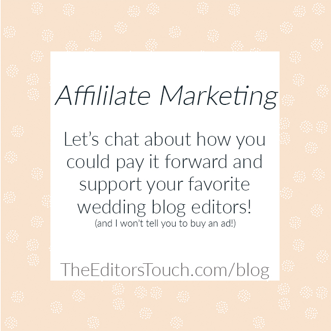 Pay it forward with your favorite wedding blogs | Affiliate Marketing for Blogs