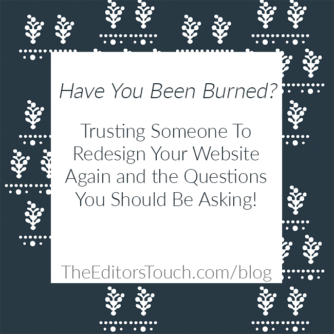 Questions to Ask Someone Before You Hire Them To Redesign Your Website | The Editor's Touch