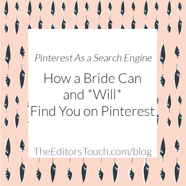 Brides Using Pinterest as a Search Engine | The Editor's Touch