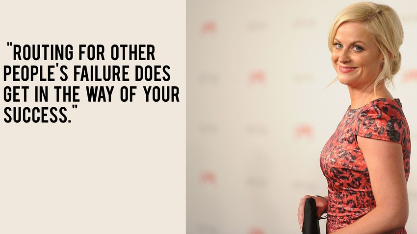 "Amy Poehler Quotes | ""Routing for other people's failure does get in the way of your success."""