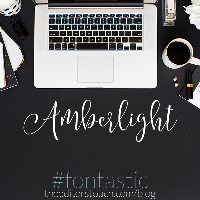 Amberlight Font   The Editor's Touch   FONTastic Tuesday