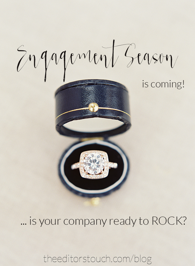 Engagement Season is Coming!  Is Your Company Ready to ROCK?? | The Editor's Touch | Image by Sposto Photography