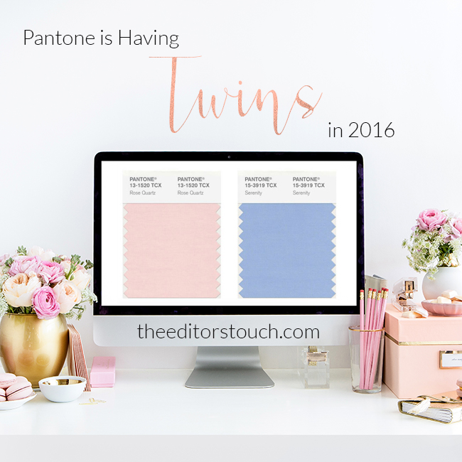 Pantone is having twins in 2016 | Colors of the year | The Editor's Touch