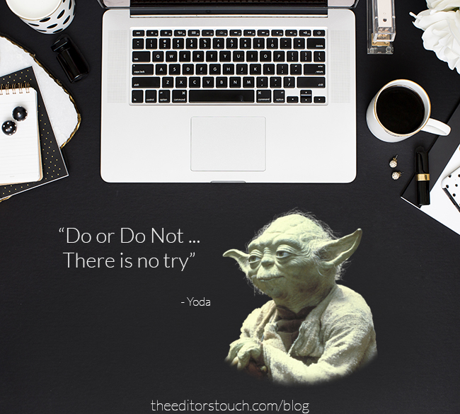 Yoda Quote | Do Or Do Not | The Editor's Touch