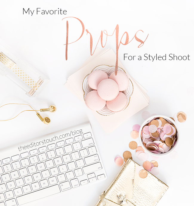 Planning a Styled Shoot??  Here Are My Favorite Props that Most Blog Editors Will Eat Up While They Review Your Submission: