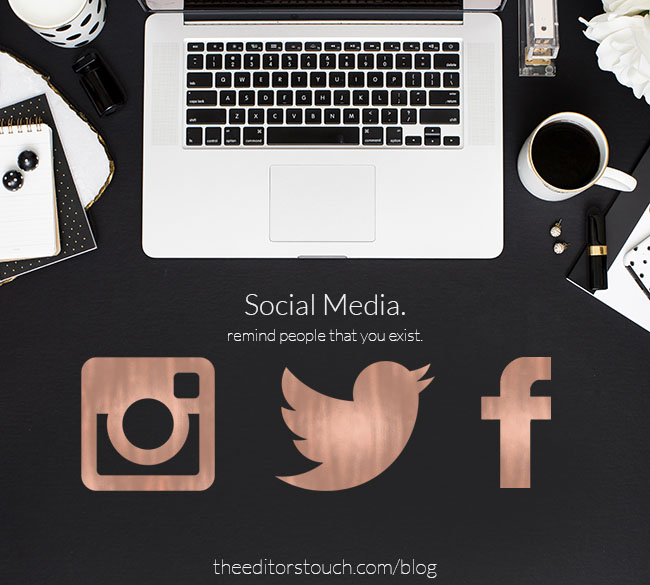 Social Media Reminds People That Your Company Exists | Use It | The Editor's Touch