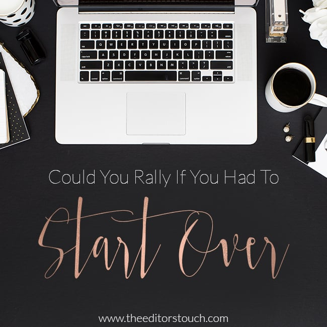 Starting Over in Business | How To Rally | The Editor's Touch