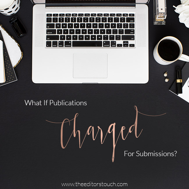 What If Publications Charged For Submissions?