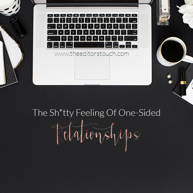 One-Sided Relationships In Business and in Life | The Editor's Touch