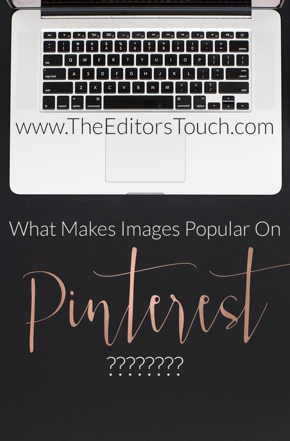 What Makes Images Popular and Get Repinned on Pinterest? | The Editor's Touch