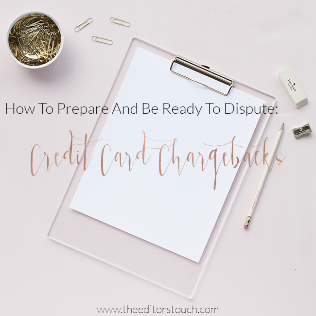 theeditorstouch.com | How To Prepare And Be Ready To Dispute Credit Card Chargebacks | The Editor's Touch