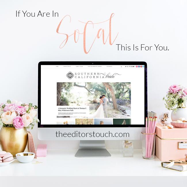 Southern California Wedding Vendor | The Southern California Bride | The Editor's Touch