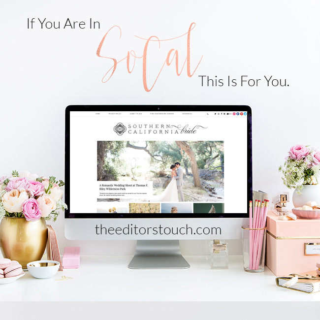 Southern California Wedding Professionals Need To Advertise On This Blog | The Editor's Touch