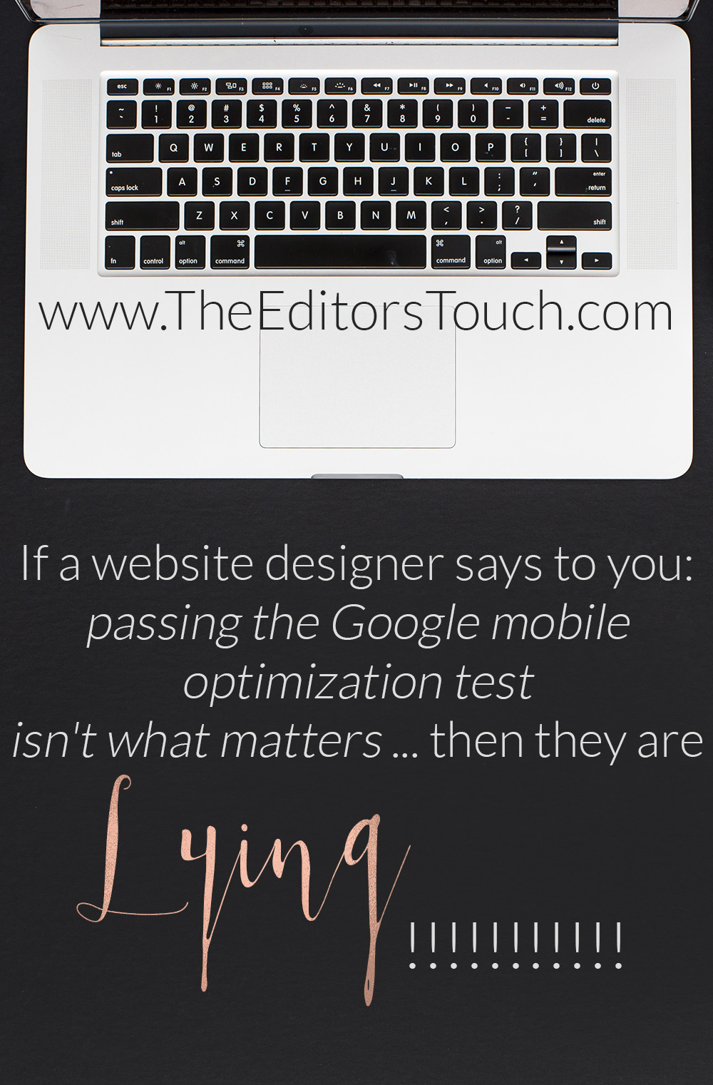 If a website designer says to you: passing the Google mobile optimization test isn't what matters: then they are lying | The Editor's Touch
