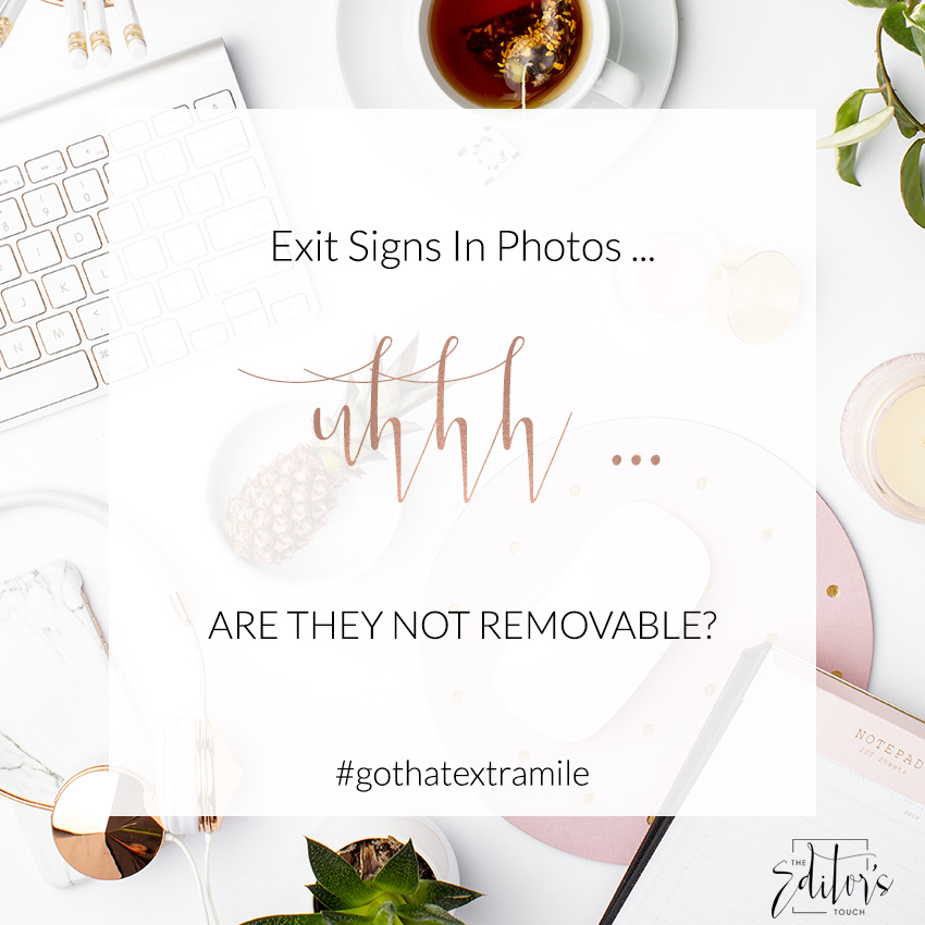 Photographers Going The Extra Mile To Remove Exit Signs From Wedding Photos   The Editor's Touch Business Blogger