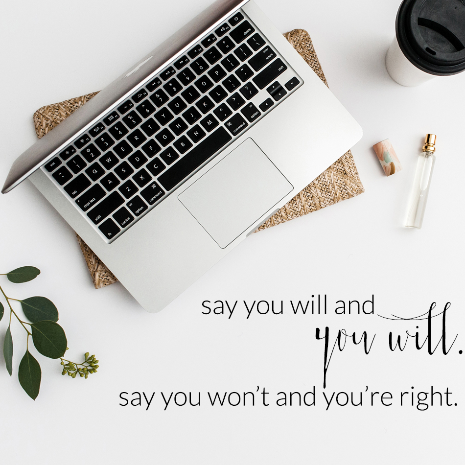 Say You Will and You Will.  Say You Won't and You're Right.  The Editor's Touch.  Business blog