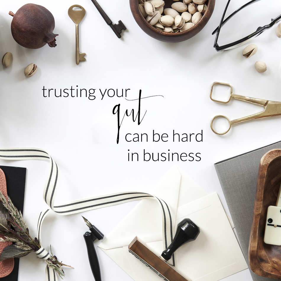 Trusting Your Gut is Hard when it comes to Business | The Editor's Touch