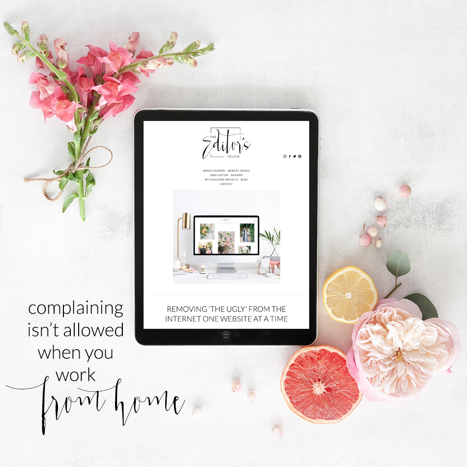 Complaining Isn't Allowed When You Work From Home | Stay at home working moms