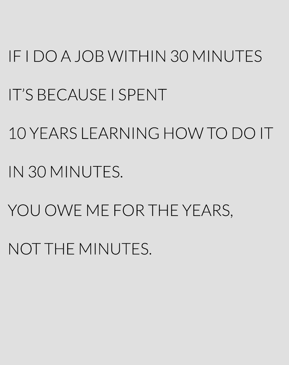 You Owe Me For The Years Not The Minutes
