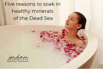 Soaking in a Dead Sea Salt bath is relaxing and rejuvenating!