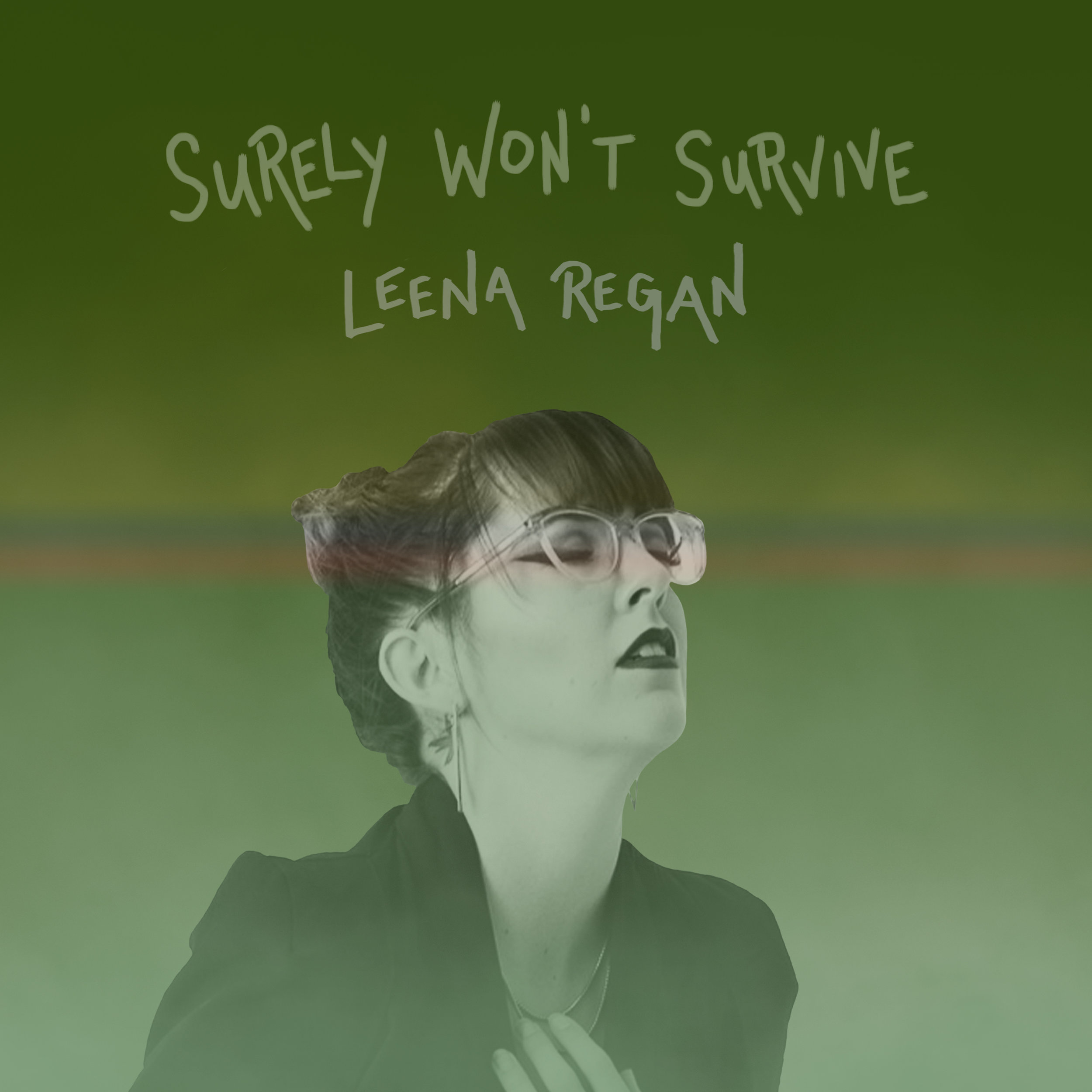 "CLICK THE ABOVE IMAGE FOR DETAILS AND PRESS CONTENT RELATED TO LEENA REGAN'S UPCOMING SINGLE, ""SURELY WON'T SURVIVE."" FOR INQUIRIES, CONTACT INDIEROCKSTARSPR@GMAIL.COM."