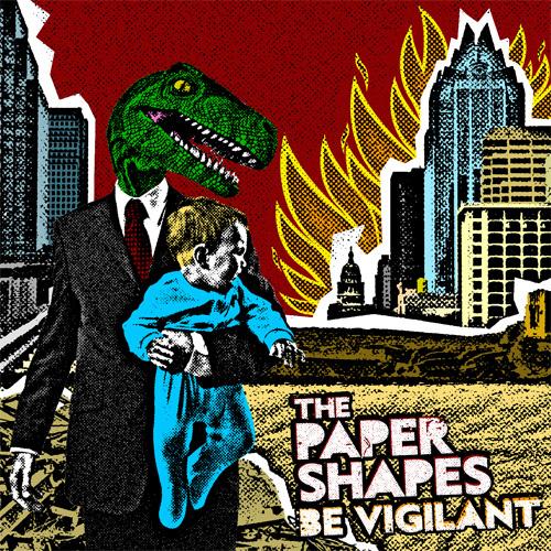 Paper Shapes - Be Vigilant ( 2010 )