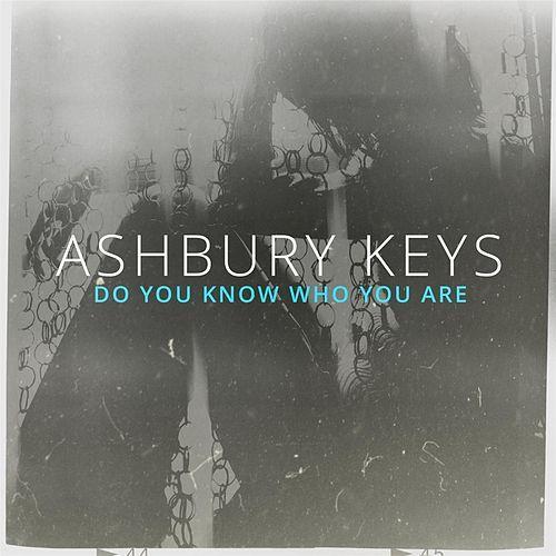 Ashbury Keys - Do You Know Who You Are ( 2014 )