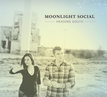 Moonlight Social - Heading South ( 2012 )