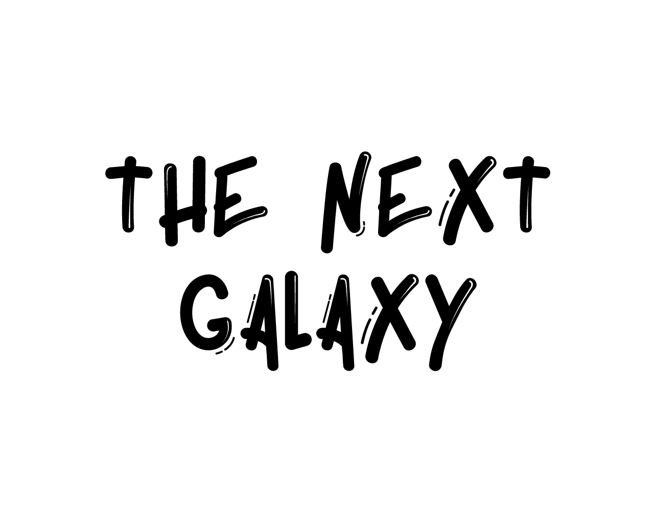 THE_NEXT_GALAXY_HEADING.png